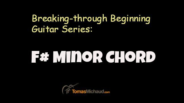F# Minor Chord: Beginner Guitar Breakthrough Series http://www ...