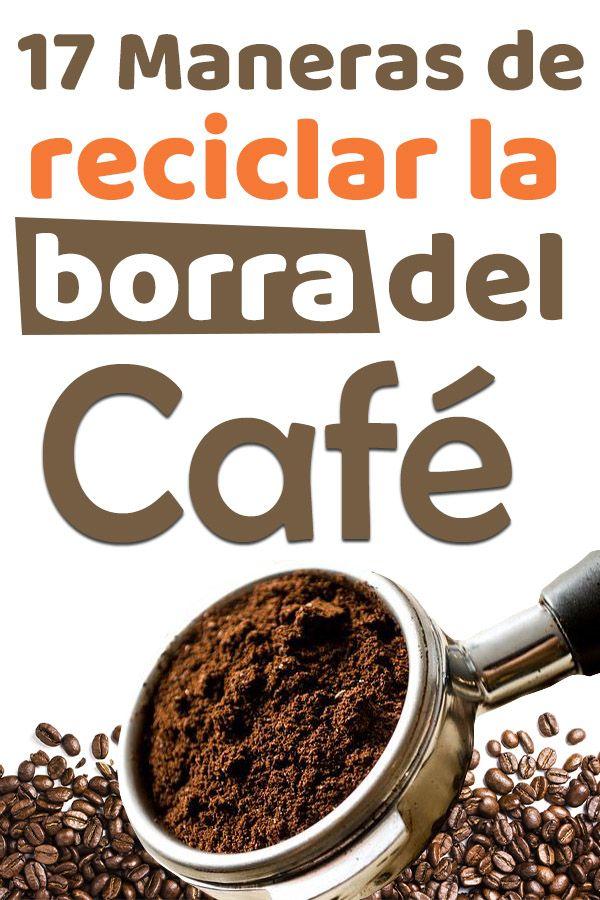 17 Sorprendentes Maneras De Reciclar La Borra Del Café Productos De Limpieza Caseros Usos Del Cafe Trucos De Limpieza