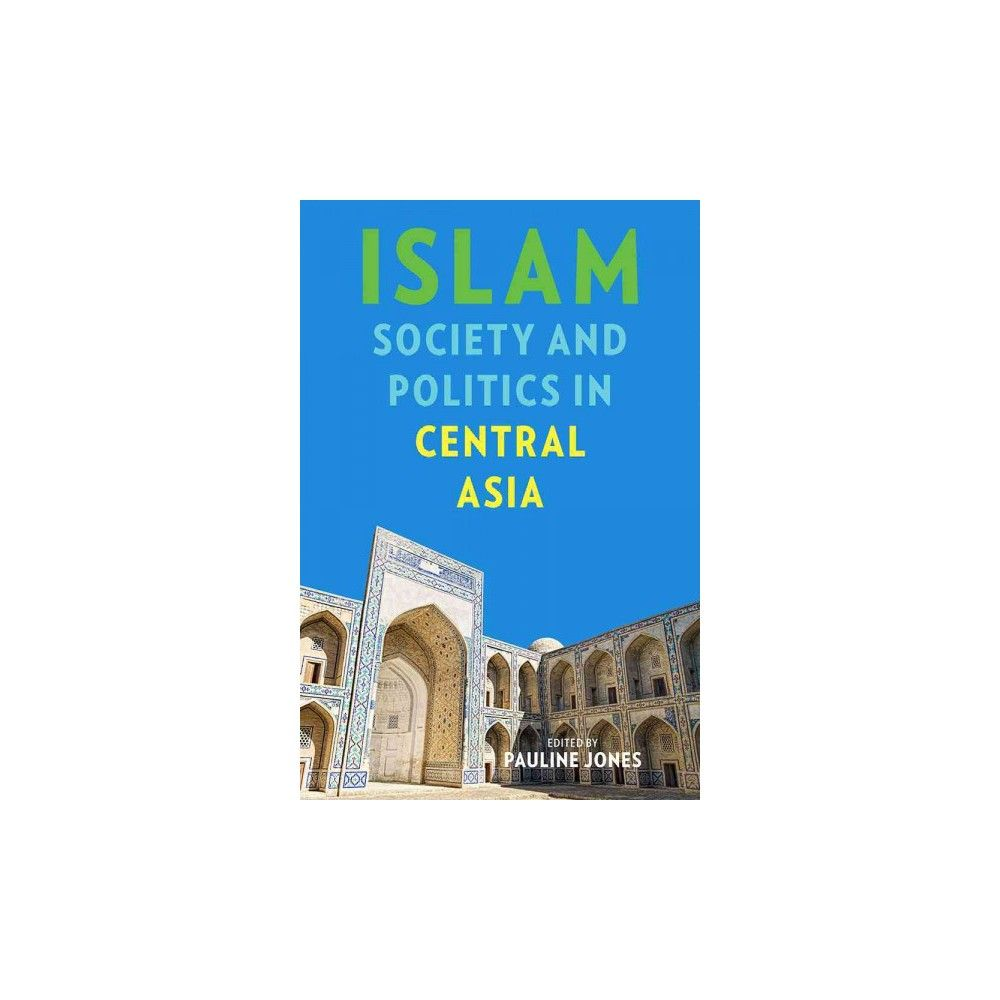Islam society and politics in central asia central eurasia in