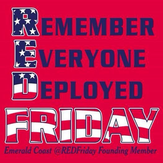 Friday Is Almost Here So.....  R-emember E-veryone D-eployed