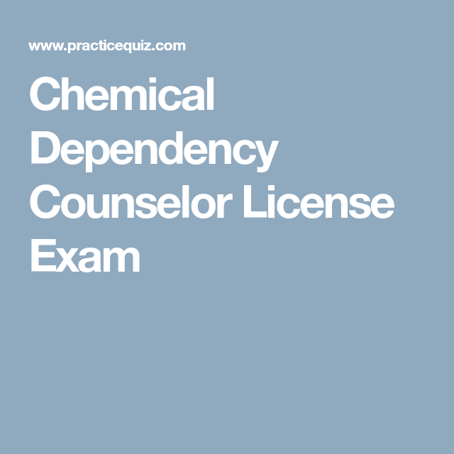 Chemical Dependency Counselor License Exam Lcdcll Pinterest