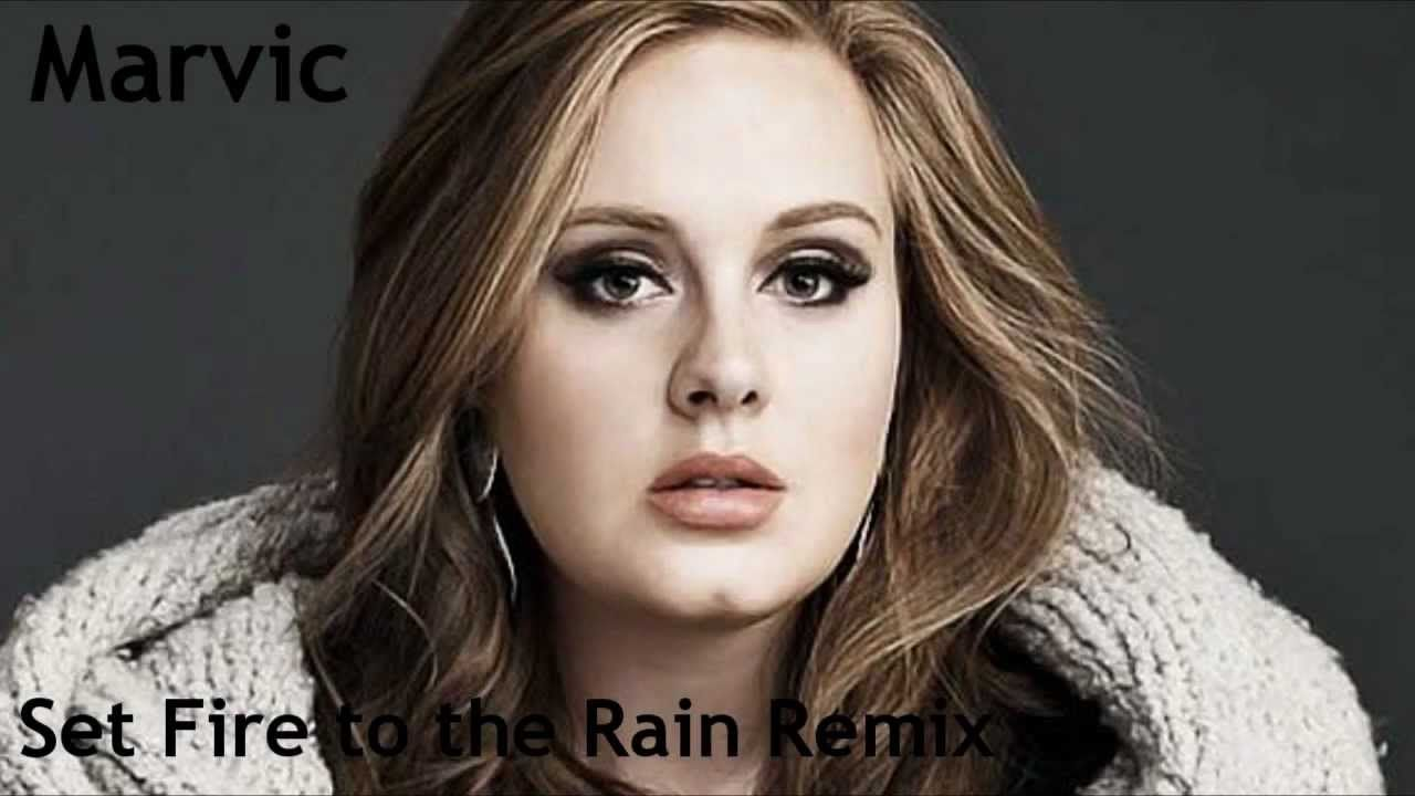 Adele Set Fire To The Rain Marvic Remix Sia And Those