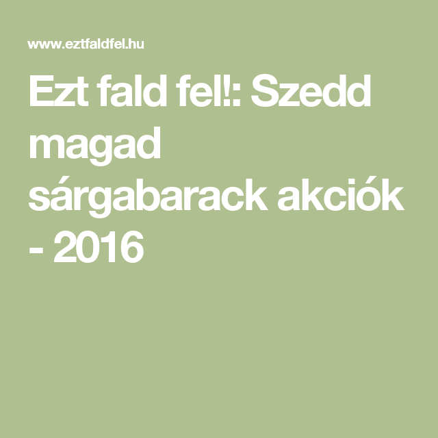 Ezt fald fel!: Szedd magad sárgabarack akciók - 2016