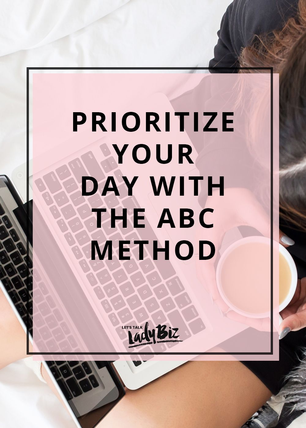 Prioritize Your Day With The ABC Method Time management