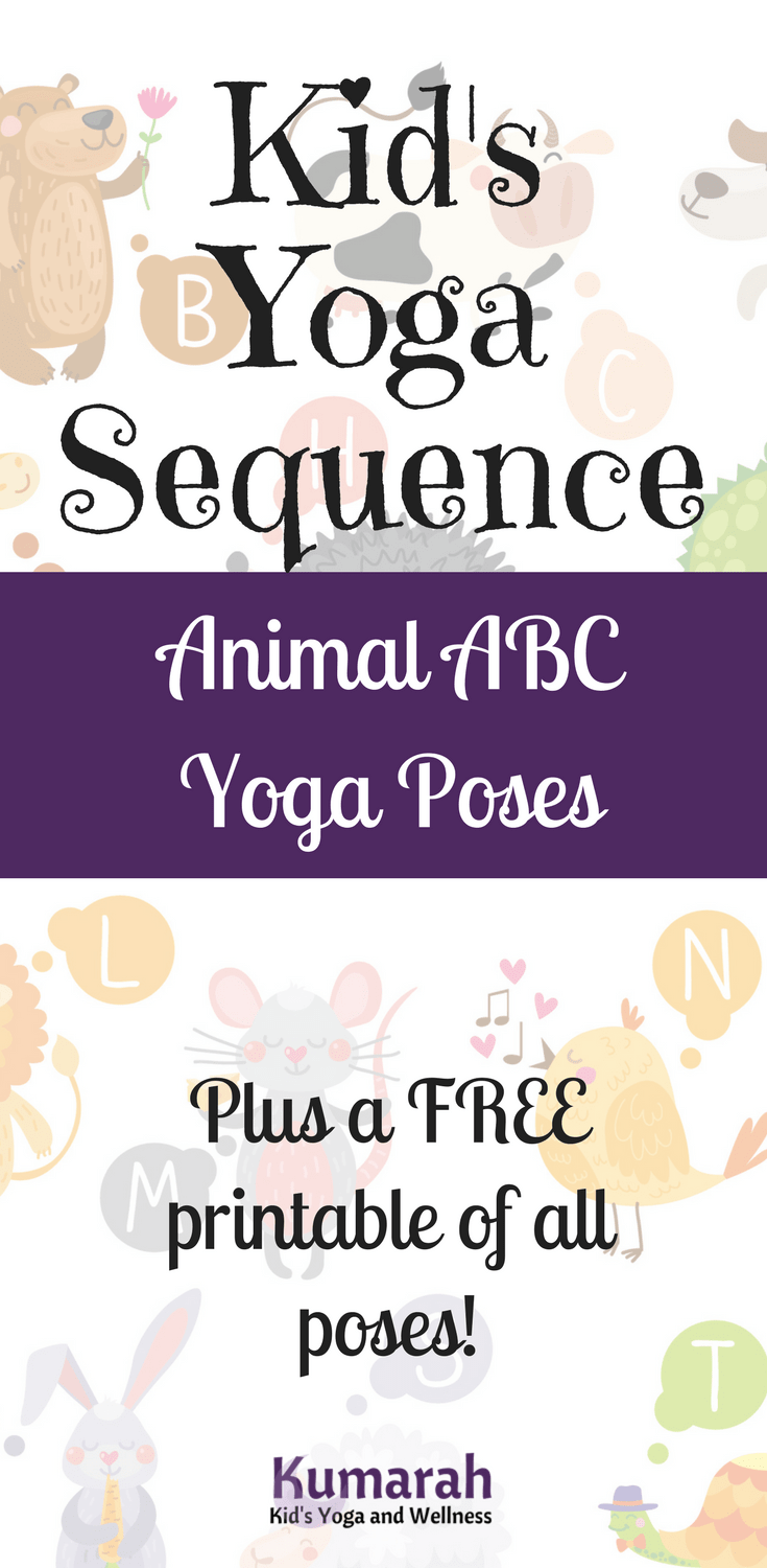 Kid S Yoga Abc Poses With Animals For School Or At Home Yoga For Kids Kid Yoga Lesson Plans Childrens Yoga