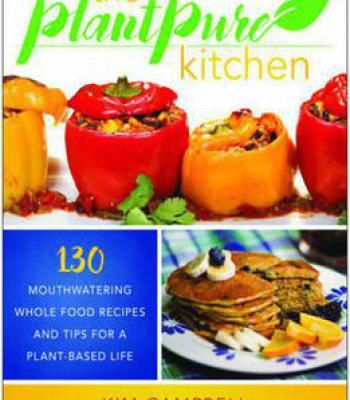 The plantpure kitchen 130 mouthwatering whole food recipes and tips the plantpure kitchen 130 mouthwatering whole food recipes and tips for a plant based forumfinder Images