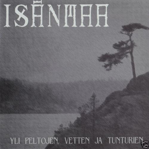 Isänmaa - Yli Peltojen, Vetten Ja Tunturien
