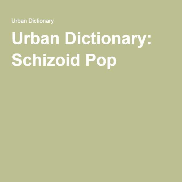 Urban Dictionary girl next door & Urban Dictionary: Schizoid Pop | twenty/one/beans | Pinterest ...