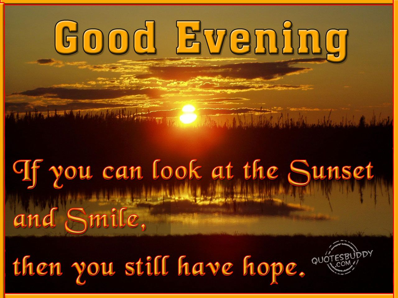 Great Evening Quotes Good Evening Quotes Graphics Sunrises And