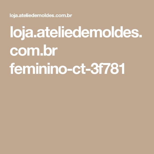 loja.ateliedemoldes.com.br feminino-ct-3f781