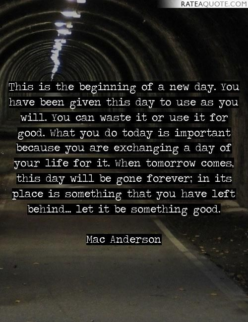 Mac Anderson Quotes This Is The Beginning Of A New Day You Have Been Image Quotes Quote Of The Day Inspirational Quotes