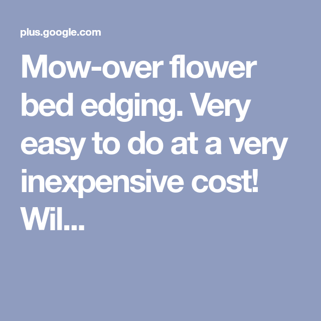 Flower Bed Maintenance Cost: Mow-over Flower Bed Edging. Very Easy To Do At A Very