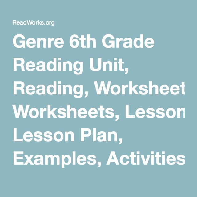 Genre 6th Grade Reading Unit, Reading, Worksheets, Lesson Plan, Examples, Activities