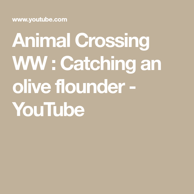 Animal Crossing Ww Catching An Olive Flounder Youtube Animal Crossing Flounder Freshwater Fish New horizons switch (acnh) guide on olive flounder. pinterest