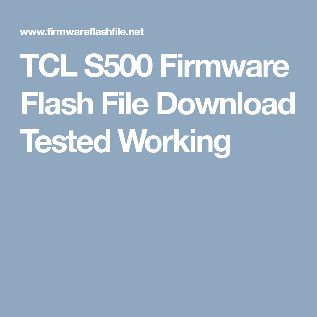 TCL S500 Firmware Flash File Download Tested Working