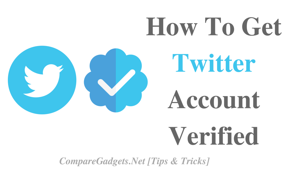 How To Get Twitter Account Verified Compare Gadgets Accounting How To Get Twitter