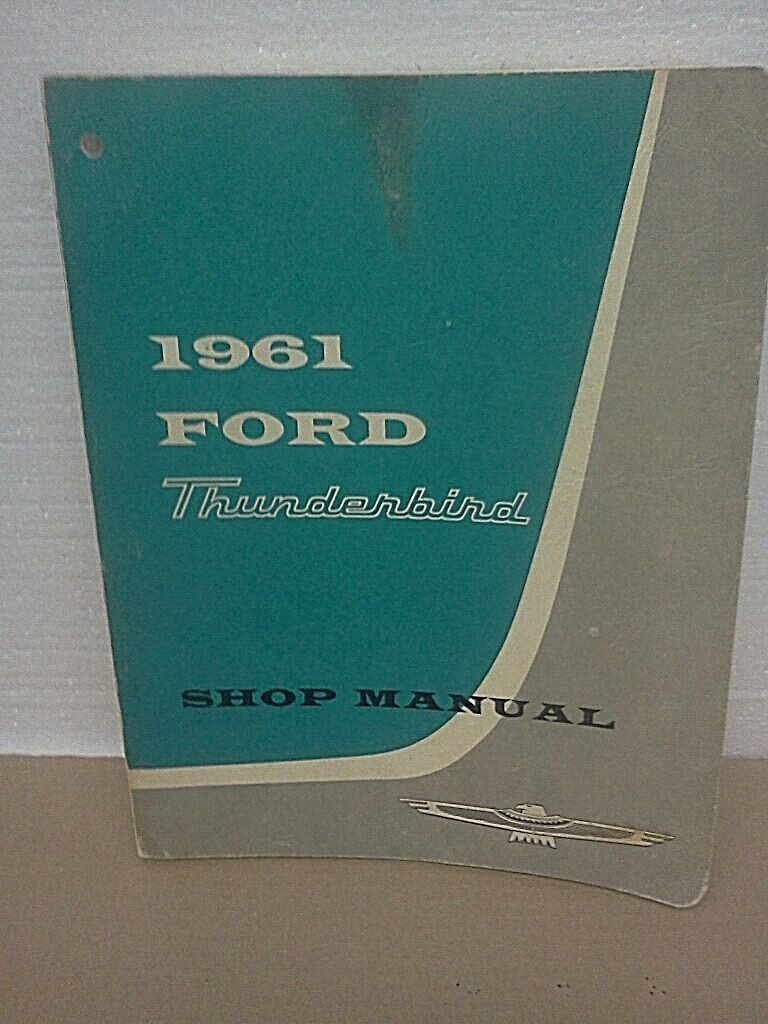 #Vintage original 1961-63 ford thunderbird / t-bird #mechanics shop #manual,  View more on the LINK: http://www.zeppy.io/product/gb/2/182418762601/