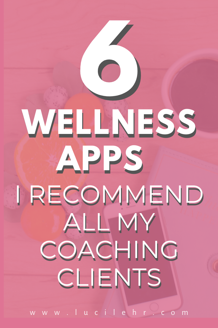 6 Wellness Apps I All My Coaching Clients in