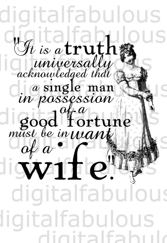 Pride And Prejudice In Want Of A Wife Jane Austen Quote