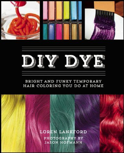 9 Natural Hair Dyes For Coloring Diy Dye Funky Colors Temporary Color