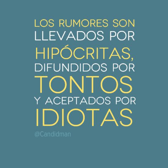 Los Rumores Son Llevados Por Hipocritas Difundidos Por