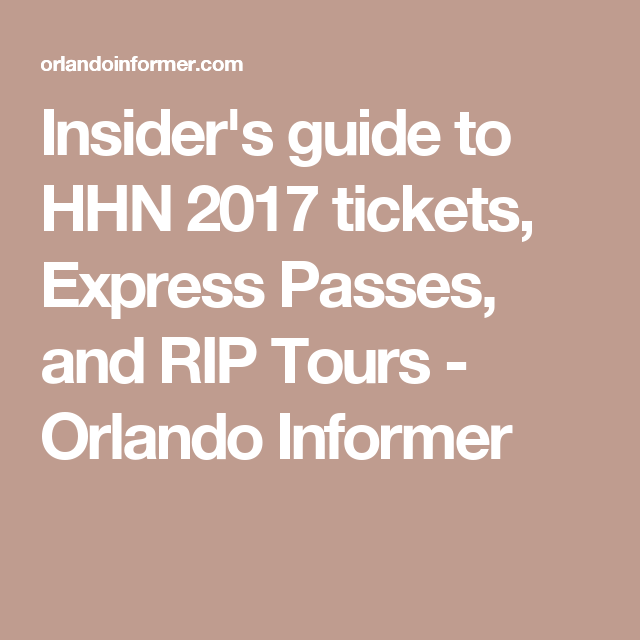 Insider's guide to HHN 2017 tickets, Express Passes, and RIP Tours ...