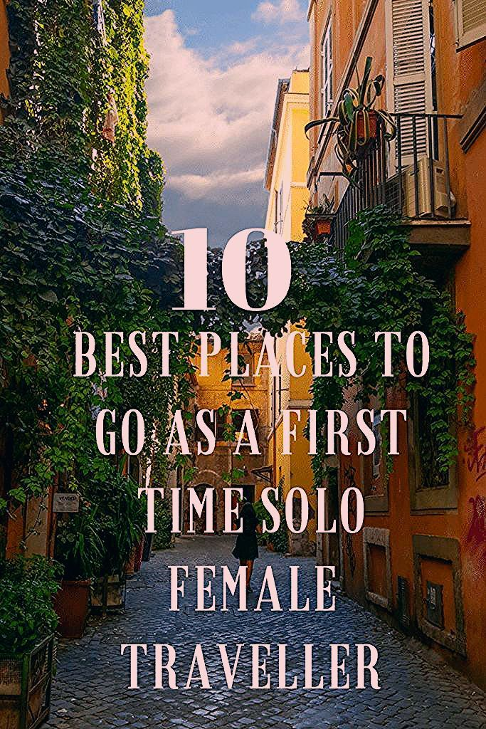 Photo of Top 10 Best Places to go as a First Time Solo Female Traveller