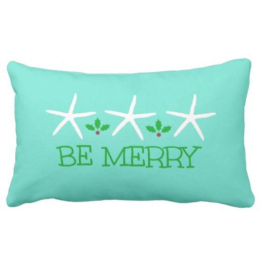 3 Starfish Be Merry Christmas Pillow Coastal Christmas Pinterest