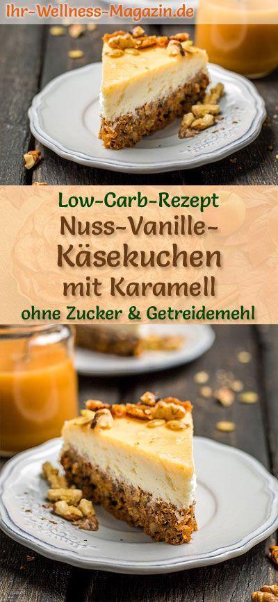 Low Carb Nuss-Vanille-Käsekuchen mit Karamell - Rezept ohne Zucker #lowcarbyum