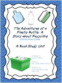 Book Study For Adventures Of A Plastic Bottle A Story About Recycling Book Study Plastic Bottles Sequencing Worksheets