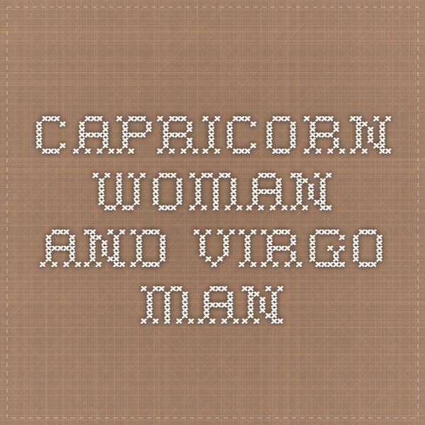 Capricorn Woman And Virgo Man :- When Virgo man meets