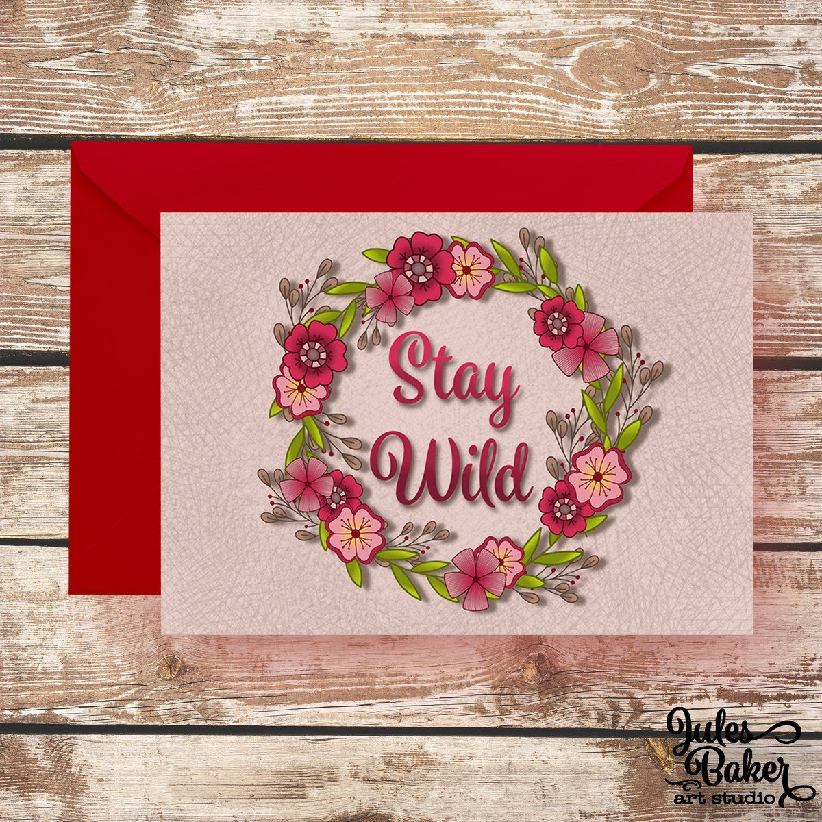Stay Wild Greeting Card 5x7 A7 Inspirational Encouragement