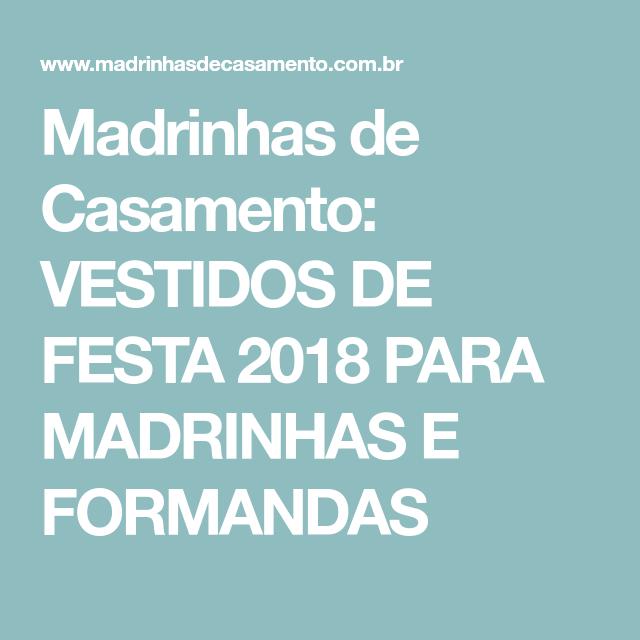 Madrinhas de Casamento: VESTIDOS DE FESTA 2018 PARA MADRINHAS E FORMANDAS