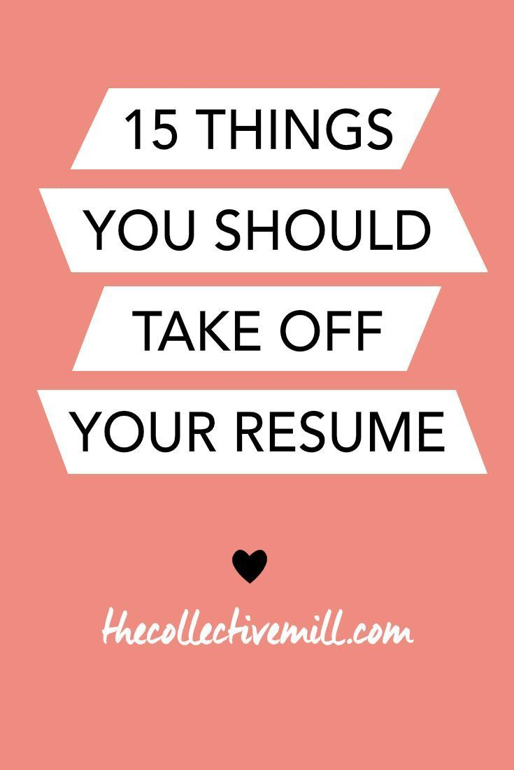 Things You Should Take Off Your Resume ThecollectivemillCom