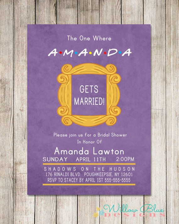 Friends Themed Wedding Invitation Could Do A Similar Idea For A