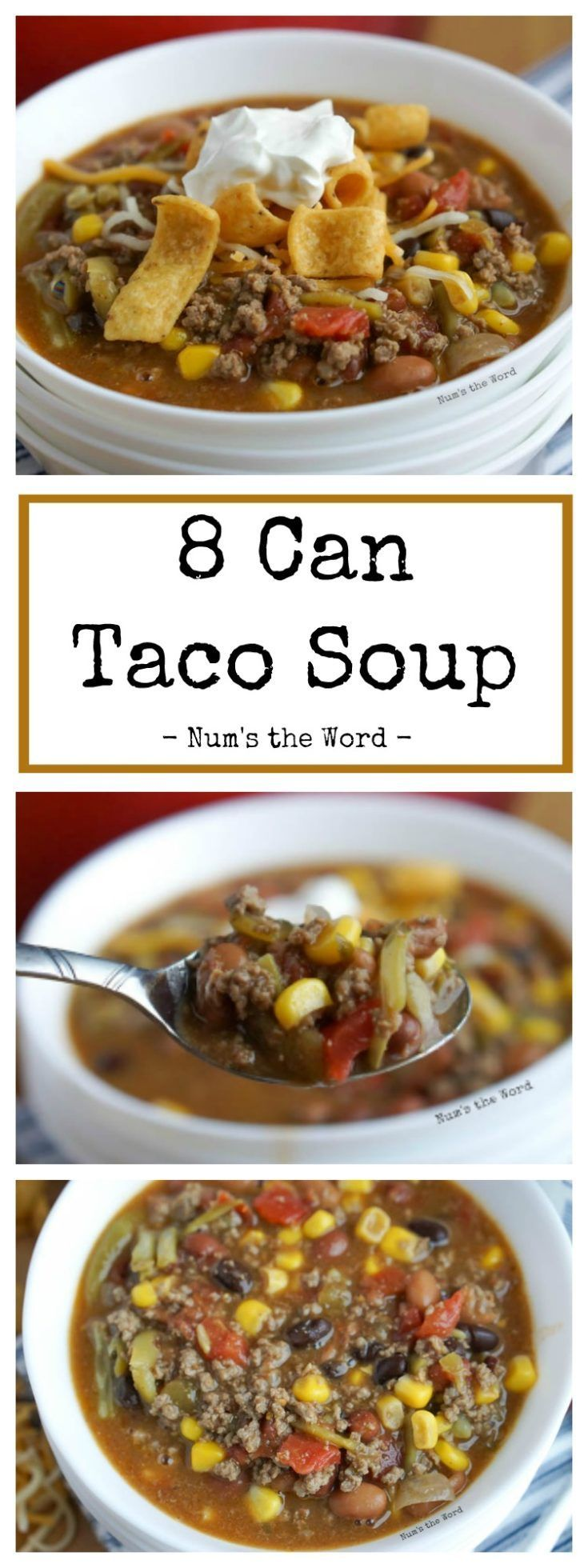 8 Can Taco Soup ITEMS: Pinto Beans Corn Black Beans French Style Green Beans Chili Beans Stewed Tomatoes Ro*Tel Diced Tomatoes with Chiles Green Chiles Ground beef, seasoning and 8 cans found in your pantry make up this simple and delicious soup! #tacosoup