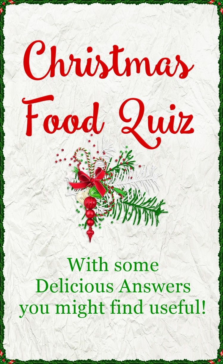 Christmas Food Quiz with some Delicious Answers! Food