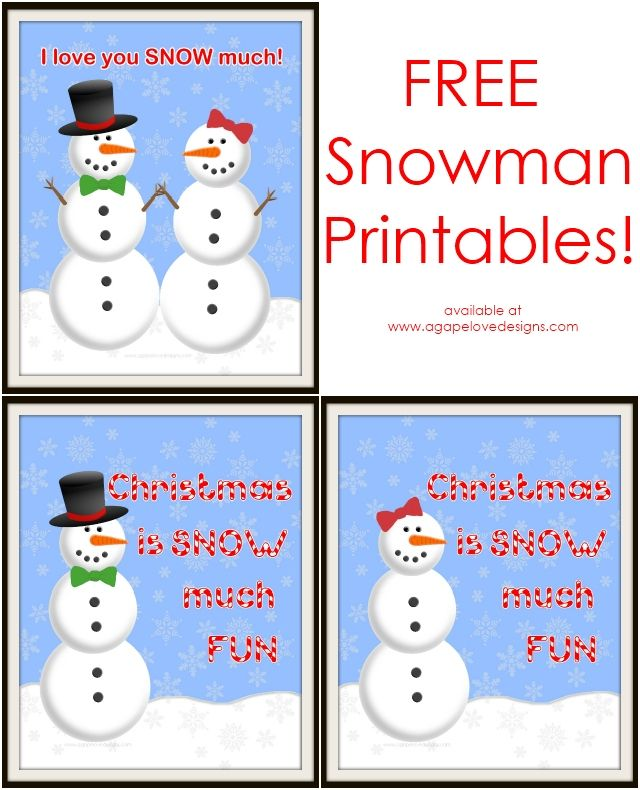 Agape Love Designs & Photography: FREE Snowman Printables!