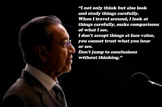 In Mahathir I Salute Wise Words Words Motivation