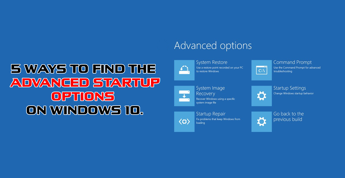 How to Get to the Advanced Startup Options on Windows 10
