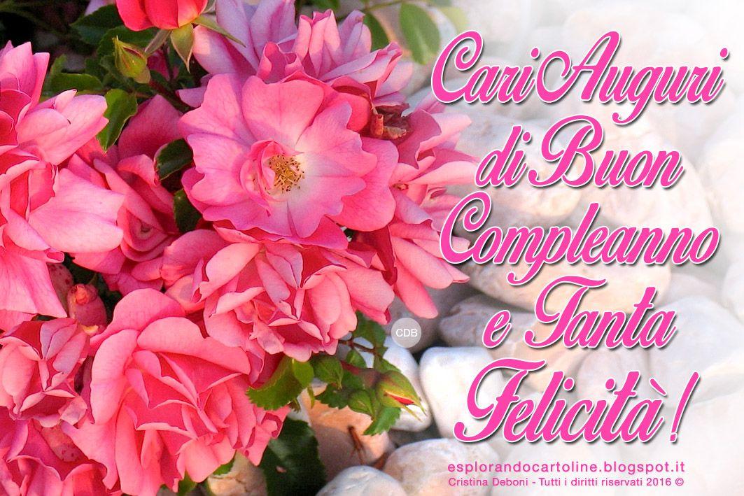 Cartoline Compleanno Per Tutti I Gusti Cdb Cartolina Cari Auguri Di Buon Compleanno E Tanta Felicita C Buon Compleanno Compleanno Auguri Di Buon Compleanno