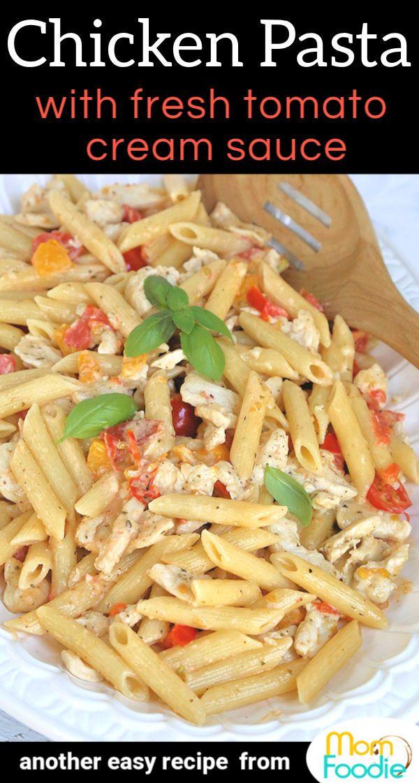 Chicken Pasta with Fresh Tomato Cream Sauce #tomatocreamsauces