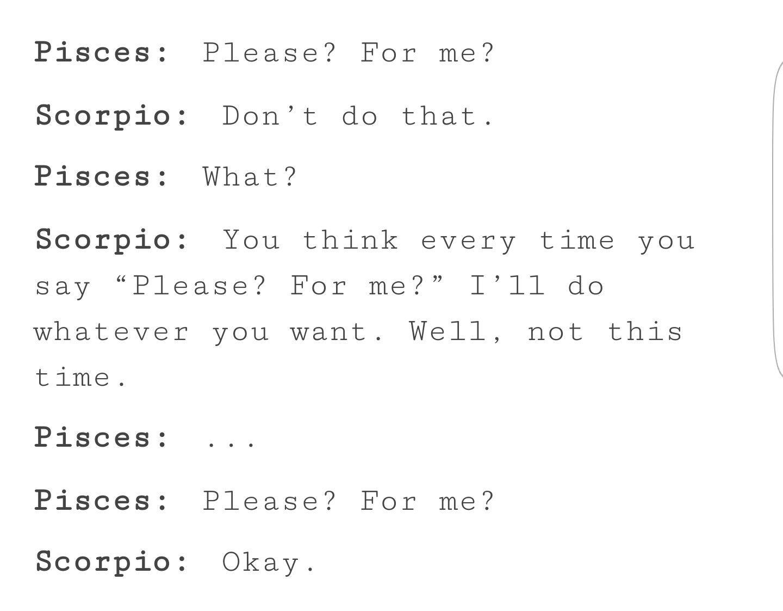 Nooooooo. Nope! I'm a Scorpio and I wouldn't say okay.