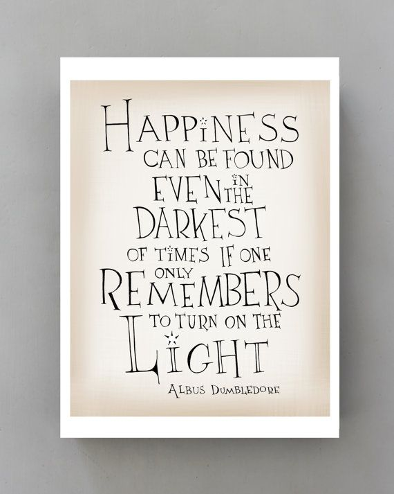 A3 Happiness Can Be Found Harry Potter Movie By Simpleserene 22 00 Dumbledore Quotes Harry Potter Movie Quotes Quote Posters