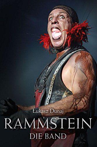 Rammstein Die Band: Amazon.de: Lukasz Dunaj: Fremdsprachige Bücher
