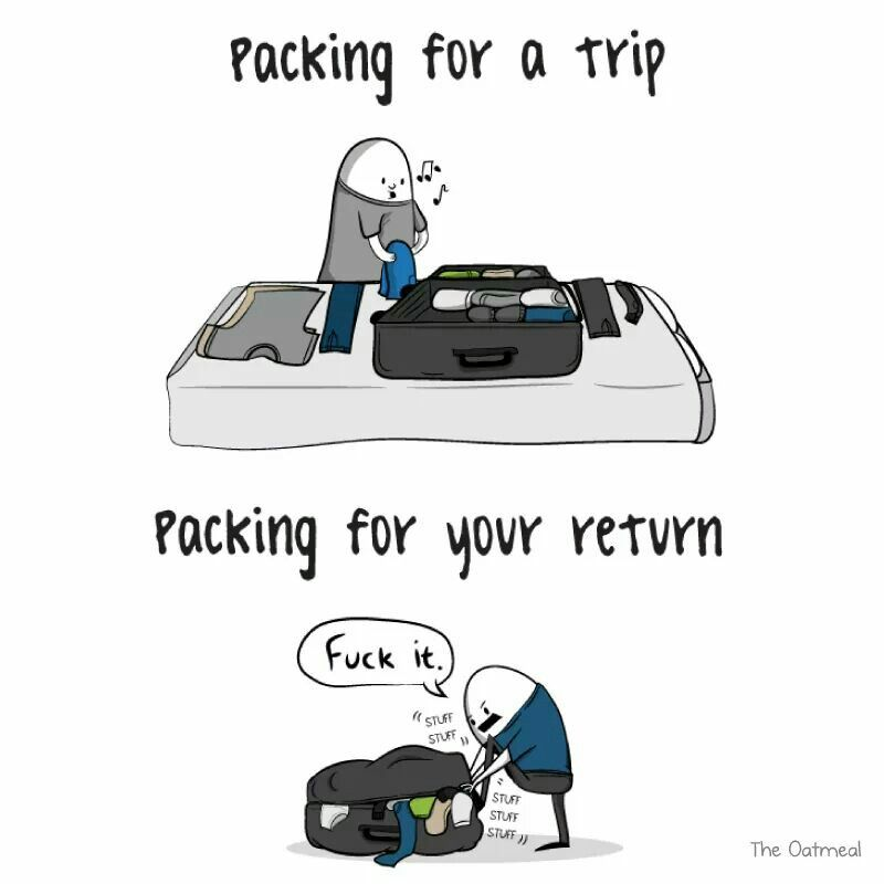 Packing to move across country definitely becomes the later.