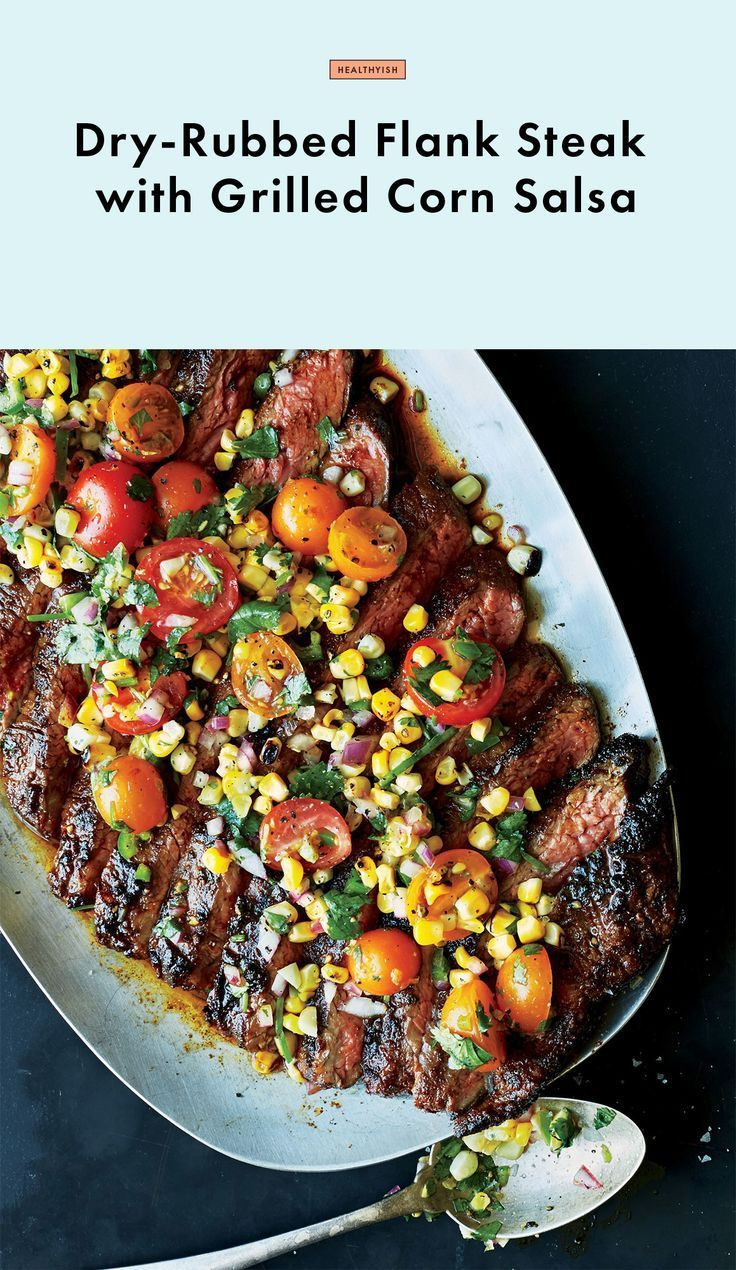 Dry-Rubbed Flank Steak with Grilled Corn Salsa #recipesforflanksteak