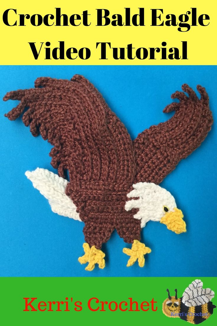 Learn how to crochet this bald eagle with my easy to follow video ...