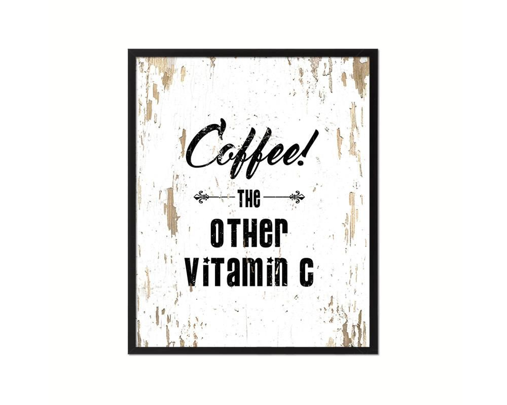 Coffee The Other Vitamin C Quote Framed Artwork Print Wall Decor Art Gifts Home Quotes And Sayings New Home Quotes Interior Design Quotes