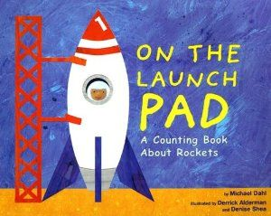 On the Launch Pad: A Counting Book About Rockets (Know Your
